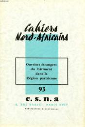 Cahiers Nord-Africains, N° 93, Dec.-Jan. 1962-1963, Ouvriers Etrangers Du Batiment Dans La Region Parisienne - Couverture - Format classique