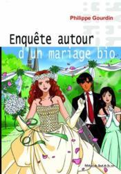 Enquete Autour D'Un Mariage Bio - Couverture - Format classique