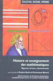 Histoire et enseignement des mathématiques ; rigueurs, erreurs, raisonnements - Intérieur - Format classique
