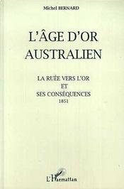 L'âge d'or australien ; la ruée vers l'or et ses conséquences ; 1851 - Intérieur - Format classique