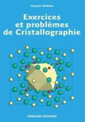 Exercices et problemes de cristallographie - Couverture - Format classique