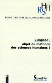 Revue D'Histoire Des Sciences Humaines N.9 ; Espace: Objet Ou Méthode - Couverture - Format classique