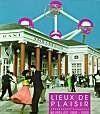 Lieux de plaisir ; Bruxelles 1900-2000 - Couverture - Format classique