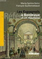 Les Espagnols à Bordeaux et en Aquitaine - Couverture - Format classique