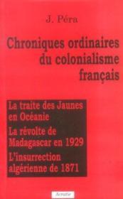 Chroniques ordinaires du colonialisme francais - Couverture - Format classique