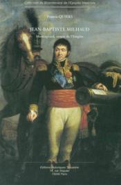 Jean-Baptiste Milhaud. Montagnard. Comte De L'Empire - Couverture - Format classique