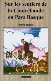 Sur les sentiers de la contrebande en pays basque - Couverture - Format classique
