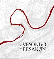 De Vesontio à Besançon - Intérieur - Format classique