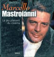 Marcello mastroianni le jeu plaisant du cinema - Couverture - Format classique