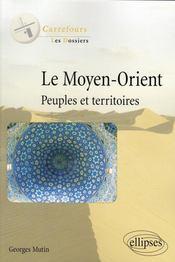 Le Moyen-Orient ; peuples et territoires - Intérieur - Format classique