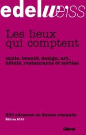 Guide Edelweïss ; les lieux qui comptent (édition 2010) - Couverture - Format classique