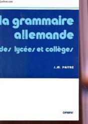 Grammaire allemande ; lycées et collèges - Couverture - Format classique