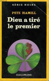 Collection : Serie Noire N° 1985 Dieu A Tire Le Premier - Couverture - Format classique