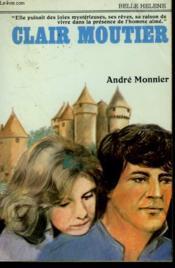 Clair Moutier. Collection : A La Belle Helene. - Couverture - Format classique