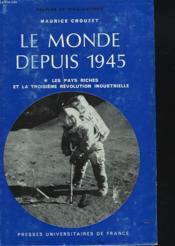 LE MONDE DEPUIS 1945. TOME 1 : LES PAYS RICHES ET LA 3e REVOLUTION INDUSTRIELLE. - Couverture - Format classique
