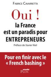 Oui ! la france est un paradis pour entrepreneurs - Couverture - Format classique