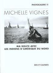 Michelle Vignes - Ma Route Avec Indiens D'Amerique Nord - Intérieur - Format classique