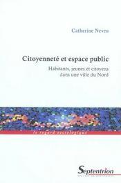 Citoyennete et espace public habitants, jeunes et citoyens dans une ville du nord - Intérieur - Format classique