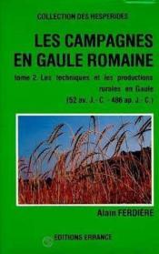Les Campagnes En Gaule Romaine Tome 2 (52av.J.-C.-486ap.J.C.) - Couverture - Format classique