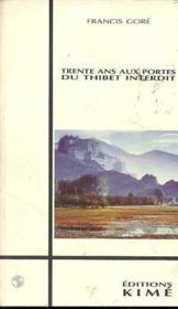 Trente ans aux portes du Thibet interdit - Couverture - Format classique