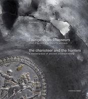 L'aurige et les chasseurs ; chef-d'oeuvre d'orfèvrerie antique - Intérieur - Format classique
