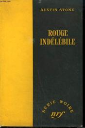 Rouge Indelebile. ( Blood Stays Red ). Collection : Serie Noire Sans Jaquette N° 338 - Couverture - Format classique
