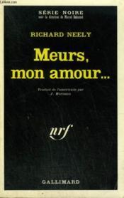 Meurs, Mon Amour ... . Collection : Serie Noire N° 1340 - Couverture - Format classique