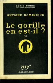 Le Gorille En Est-Il ? 37. Collection : Serie Noire N° 528 - Couverture - Format classique