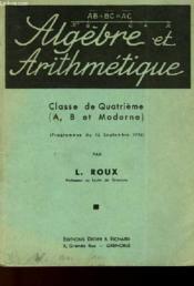 Algebre Et Arithmetique - Classe De Quatrieme (A, B Et Moderne) - Couverture - Format classique