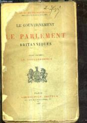 Le Gouvernement Et Le Parlement Britanniques - Tome Premier : Le Gouvernement. - Couverture - Format classique