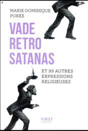 Vade retro satanas et 99 autres expressions religieuses - Couverture - Format classique