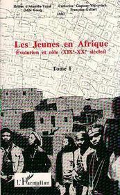 Les jeunes en afrique ; évolution et rôle, xix-xx siècles t.1 - Intérieur - Format classique