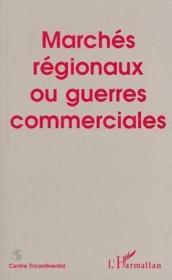 Marchés régionaux ou guerres commerciales - Couverture - Format classique