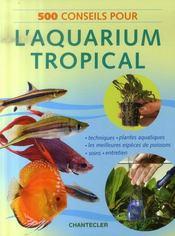 500 conseils pour l'aquarium tropical - Intérieur - Format classique