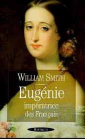 Eugénie, impératrice des français - Couverture - Format classique