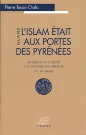 Quand l'Islam était aux portes des Pyrénées - Couverture - Format classique