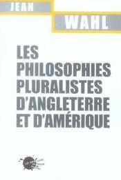 Les philosophies pluralistes d'angleterre et d'amerique - Intérieur - Format classique