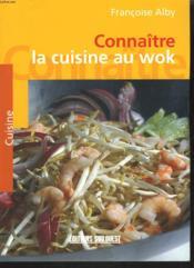 Connaitre la cuisine au wok - Couverture - Format classique