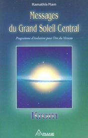 Messages du grand soleil central - Intérieur - Format classique