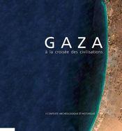 Gaza ; à la croisée des civilisations t.1 ; contexte archéologique et historique - Intérieur - Format classique