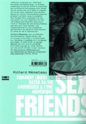Sex friends ; comment (bien) rater sa vie amoureuse à l'ère numérique - 4ème de couverture - Format classique