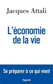 L'économie de la vie ; se préparer à ce qui vient - Couverture - Format classique