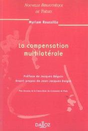 La compensation multilaterale. volume 59 - Intérieur - Format classique