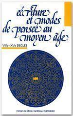 Écriture et modes de pensée au moyen âge ; XIIIe-XVe siècle - Couverture - Format classique
