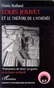 Louis Jouvet Et Le Theatre De L'Athenee ; Promeneurs De Reve En Guerre De La France Au Bresil - Intérieur - Format classique