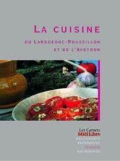 La cuisine du Languedoc-Roussillon et de l'Aveyron - Couverture - Format classique