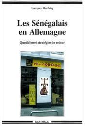 Les Sénégalais en Allemagne ; quotidien et stratégies de retour - Couverture - Format classique