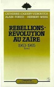 Rebellions - révolution au Zaïre t.1 ; 1963-1965 - Couverture - Format classique