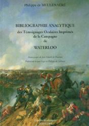 Bibliographie Analytique Des Temoignages Oculaires Imprimes Sur La Campagne De Waterloo En 1815 - Couverture - Format classique