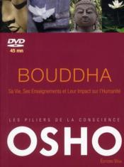 Bouddha ; sa vie, ses enseignements et leur impact sur l'humanité - Couverture - Format classique